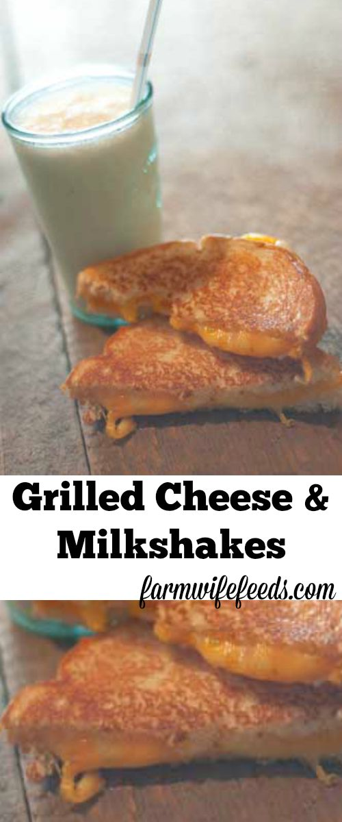 Grilled Cheese & Milkshakes-super easy kid friendly protein packed meal