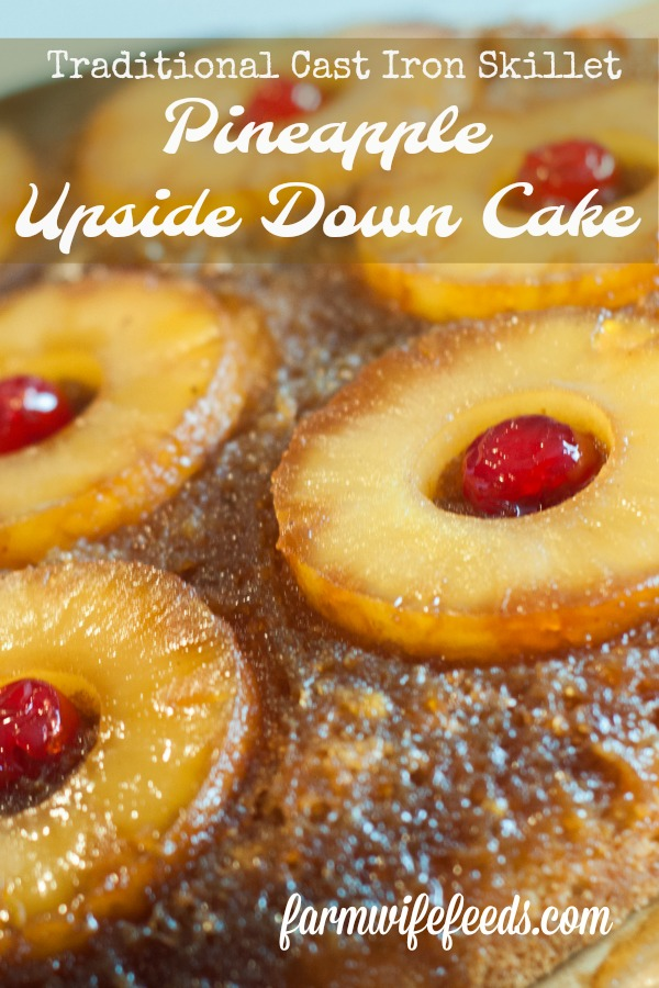 Pineapple Upside Down Cake from Farmwife Feeds is traditional cast iron skillet recipe from my Mom. #castiron #pineapple #recipe
