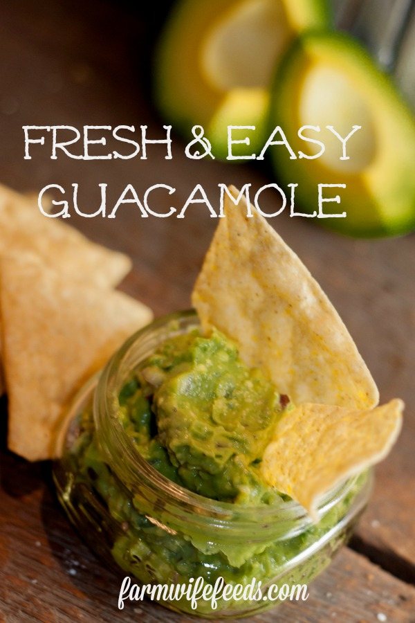 Fresh and Easy Guacamole from Farmwife Feeds is a great snack or addition to lots meals. #avocados #guacamole