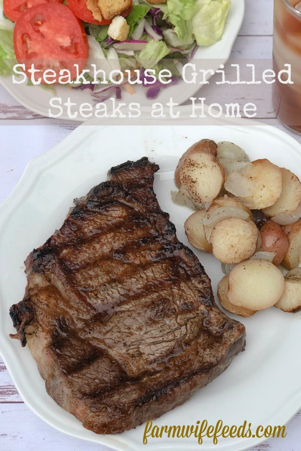 Steakhouse Grilled Steaks at Home from Farmwife Feeds are the perfect grilled steak in the comfort of your home. #grill #beef #steakhouse #steak