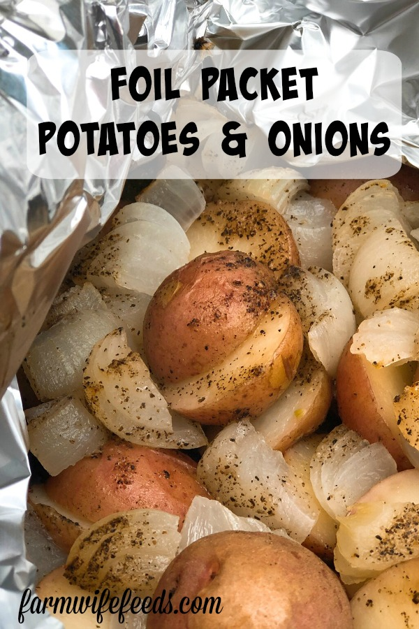 Foil Packet Potatoes and Onions from Farmwife Feeds is simple, easy side dish for any night of the week! #potatoes #onions #recipe #grill