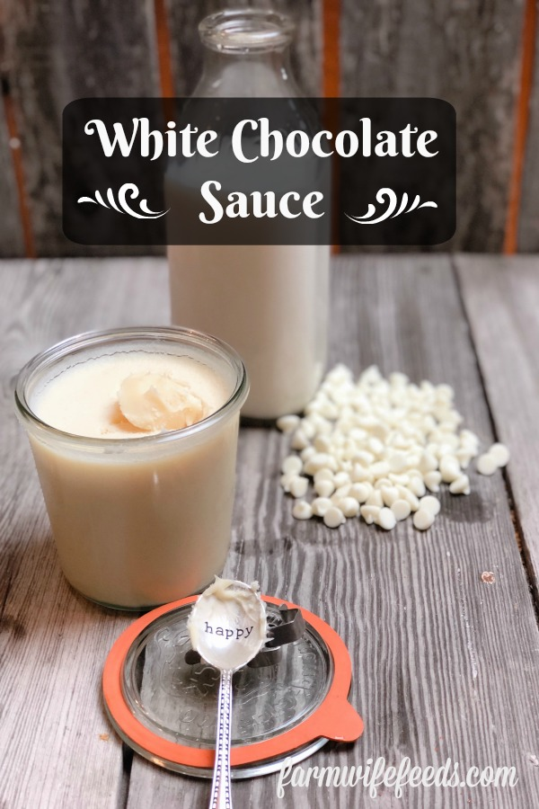 White Chocolate Sauce from Farmwife Feeds is a rich delicious sauce perfect for making desserts decadent. #whitechocolate #recipe